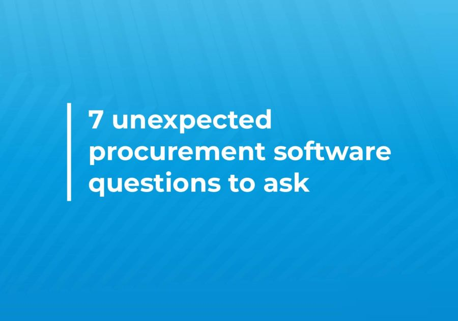 7 Unexpected Procurement Software Questions To Ask