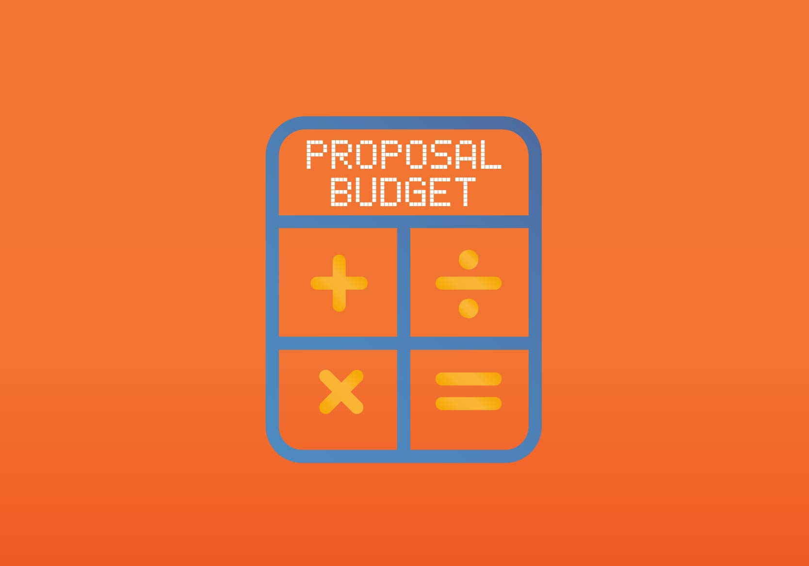How to Estimate a Proposal Budget: Considerations, Calculators, Communication
