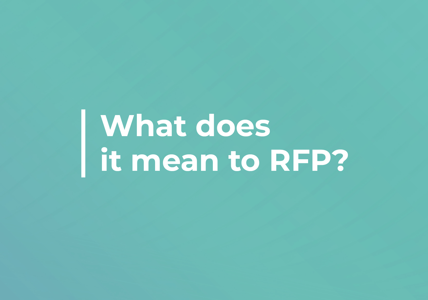 RFPWhat does it mean to RFP?