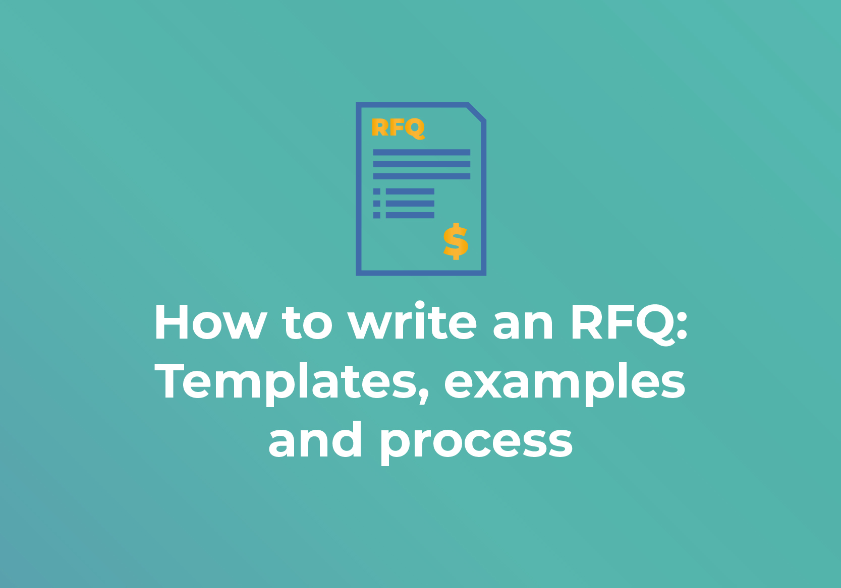 How To Write An Rfq Templates Examples And Process Rfp360